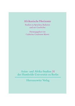 Abbildung von Griefenow-Mewis | Afrikanische Horizonte | 2007 | Studien zu Sprachen, Kulturen ...