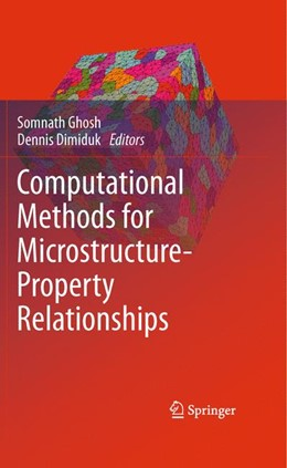 Abbildung von Ghosh / Dimiduk   Computational Methods for Microstructure-Property Relationships   2010