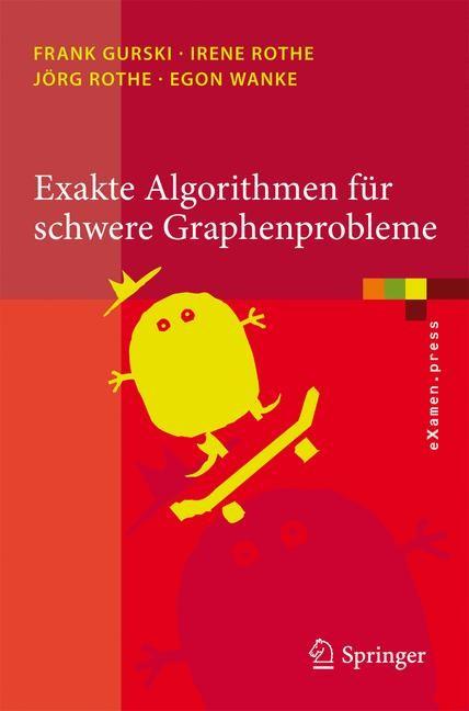 Abbildung von Gurski / Rothe | Exakte Algorithmen für schwere Graphenprobleme | 2010