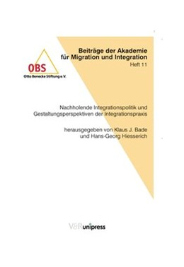 Abbildung von Bade / Hiesserich | Nachholende Integrationspolitik und Gestaltungsperspektiven der Integrationspraxis | 2007 | Heft 011