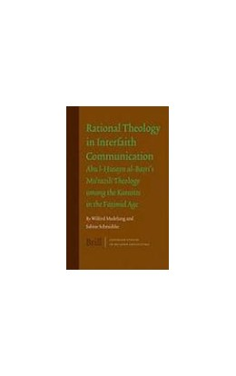 Abbildung von Madelung / Schmidtke | Rational Theology in Interfaith Communication | 2006 | Abu-I-Husayn al-Basri's Mu'taz... | 5