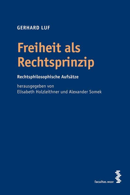 Abbildung von Luf / Holzleithner / Somek | Freiheit als Rechtsprinzip | 2008