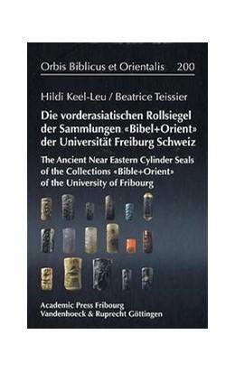 Abbildung von Keel-Leu / Teissier | Die Vorderasiatischen Rollsiegel der Sammlungen BIBEL+ORIENT der Universität Freiburg/Schweiz | 2004 | The Ancient Near Eastern Cylin... | Band 200