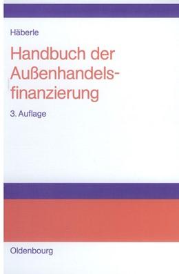Abbildung von Häberle | Handbuch der Außenhandelsfinanzierung | durch Anhang aktualisierte und erweiterte Auflage | 2002 | Das große Buch der internation...