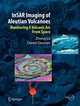 Abbildung von Lu / Dzurisin | InSAR Imaging of Aleutian Volcanoes | 2014 | Monitoring a Volcanic Arc from...