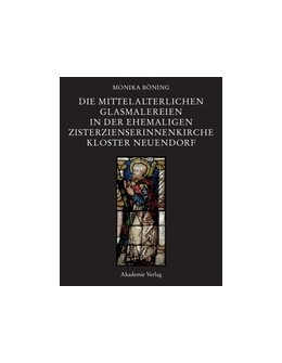 Abbildung von Böning | Die mittelalterlichen Glasmalereien in der ehemaligen Zisterzienserinnenkirche Kloster Neuendorf | 1. Auflage | 2009 | beck-shop.de