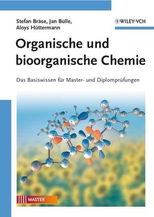 Abbildung von Bräse / Bülle / Hüttermann | Organische und bioorganische Chemie | 2008