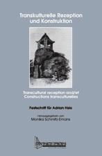 Abbildung von Schmitz-Emans   Transkulturelle Rezeption und Konstruktion. Transcultural reception and/et Constructions transculturelles   2004