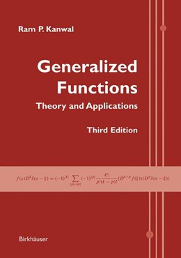 Abbildung von Kanwal   Generalized Functions   3rd ed.   2004   Theory and Applications
