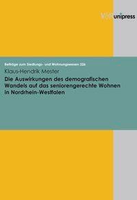Abbildung von Mester | Die Auswirkungen des demografischen Wandels auf das seniorengerechte Wohnen in Nordrhein-Westfalen | 2007