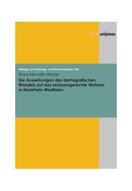 Abbildung von Mester | Die Auswirkungen des demografischen Wandels auf das seniorengerechte Wohnen in Nordrhein-Westfalen | 2007 | Band 226