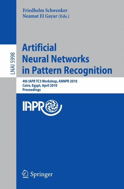 Abbildung von Schwenker / El Gayar | Artificial Neural Networks in Pattern Recognition | 2010