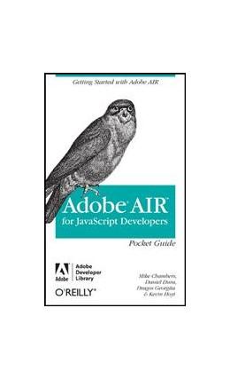 Abbildung von Mike Chambers / Daniel Dura / Daniel Dura   AIR for Javascript Developers Pocket Guide   2008