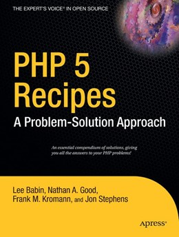 Abbildung von Kromann / Stephens / Good | PHP 5 Recipes | 1st ed. | 2005 | A Problem-Solution Approach
