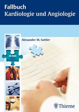 Abbildung von Sattler | Fallbuch Kardiologie und Angiologie | 2007 | 55 Fälle aktiv bearbeiten