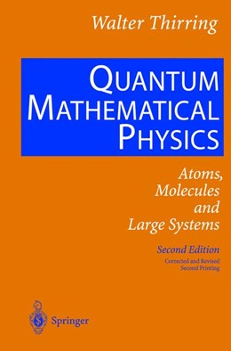 Abbildung von Thirring | Quantum Mathematical Physics | 2nd ed. 2002. Corr. and rev. 2nd printing with Bibliographic Additions | 2003 | Atoms, Molecules and Large Sys...
