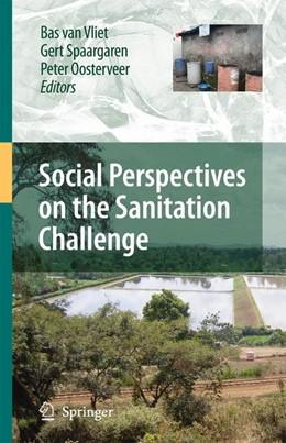 Abbildung von Vliet / Spaargaren / Oosterveer | Social Perspectives on the Sanitation Challenge | 2010