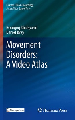 Abbildung von Bhidayasiri / Tarsy | Movement Disorders: A Video Atlas | 2012 | A Video Atlas