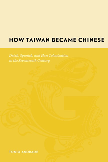 Abbildung von Andrade | How Taiwan Became Chinese | 2008