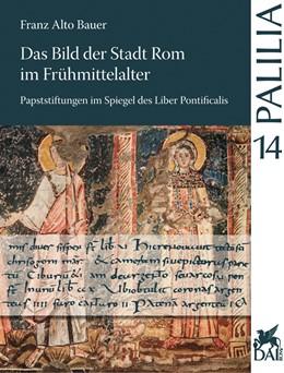 Abbildung von Bauer | Das Bild der Stadt Rom im Frühmittelalter | 2005 | Papststiftungen im Spiegel des... | 14