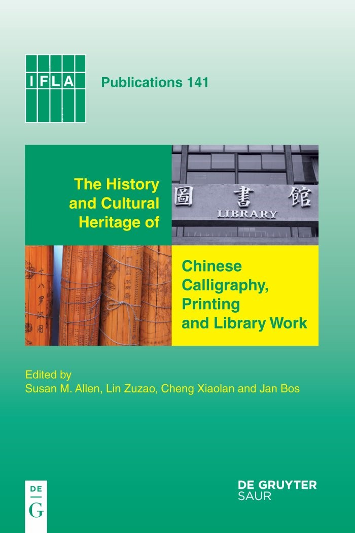 Abbildung von Allen / Zuzao / Xiaolan / Bos | The History and Cultural Heritage of Chinese Calligraphy, Printing and Library Work | 2010