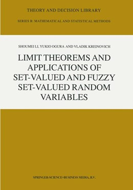 Abbildung von Shoumei Li / Ogura / Kreinovich | Limit Theorems and Applications of Set-Valued and Fuzzy Set-Valued Random Variables | 2002 | 43