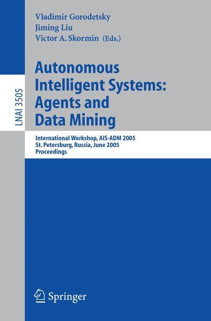 Abbildung von Gorodetsky / Liu / Skormin | Autonomous Intelligent Systems: Agents and Data Mining | 2005