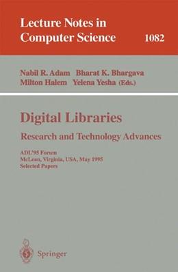 Abbildung von Adam / Bhargava / Halem / Yesha | Digital Libraries. Research and Technology Advances | 1996 | ADL'95 Forum, McLean, Virginia... | 1082