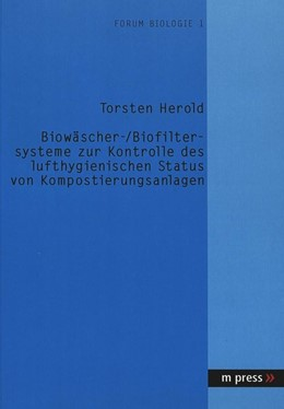 Abbildung von Herold | Biowäscher- /Biofiltersysteme zur Kontrolle des lufthygienischen Status von Kompostierungsanlagen | 2004