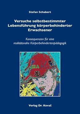 Abbildung von Schabert | Versuche selbstbestimmter Lebensführung körperbehinderter Erwachsener | 2008 | Konsequenzen für eine realität... | 20