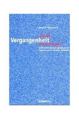 Abbildung von Wassermann | Zuviel Vergangenheit tut nicht gut! | 2000 | Nationalsozialismus im Spiegel...