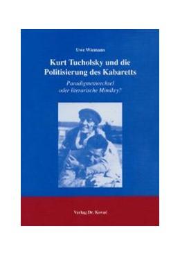 Abbildung von Wiemann | Kurt Tucholsky und die Politisierung des Kabaretts | 2004 | Paradigmenwechsel oder literar... | 12