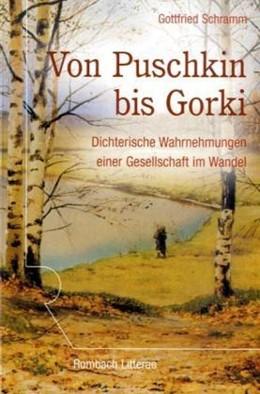 Abbildung von Schramm | Von Puschkin bis Gorki | 2008 | Dichterische Wahrnehmung einer...