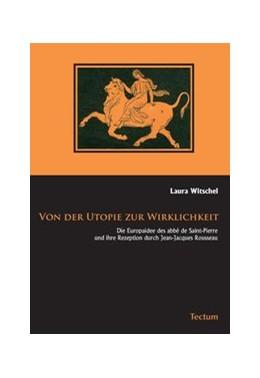 Abbildung von Witschel | Von der Utopie zur Wirklichkeit | 2009 | Die Europaidee des abbé de Sai...