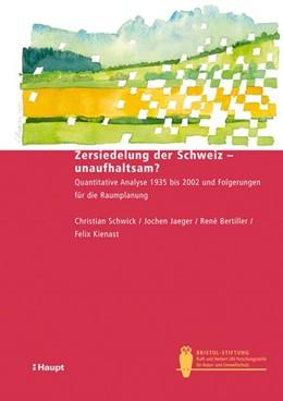 Abbildung von Schwick / Jaeger / Bertiller | Zersiedelung der Schweiz - unaufhaltsam? | 2010 | Quantitative Analyse 1935 bis ... | 26
