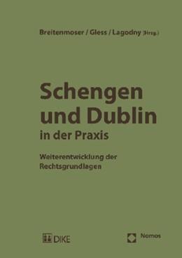 Abbildung von Breitenmoser / Gless / Lagodny | Schengen und Dublin in der Praxis | 2010 | Weiterentwicklung der Rechtsgr...