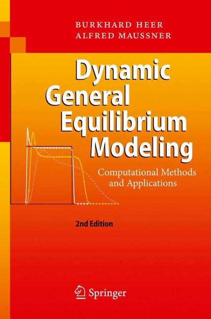 Abbildung von Heer / Maussner | Dynamic General Equilibrium Modeling | 2nd ed. 2009. 2nd printing | 2009