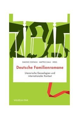 Abbildung von Costagli / Galli | Deutsche Familienromane | 1. Aufl. 2010 | 2010 | Literarische Genealogien und i...