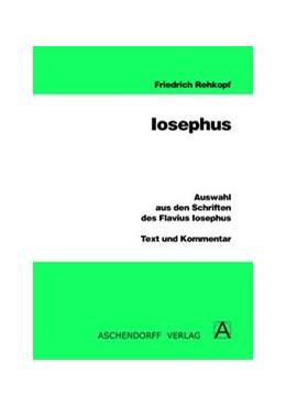 Abbildung von Josephus / Rehkopf   Auswahl aus den Schriften des Flavius Iosephus   2009   Leseheft mit Erläuterungen