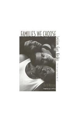 Abbildung von Weston | Families We Choose | revised edition | 1997 | Lesbians, Gays, Kinship