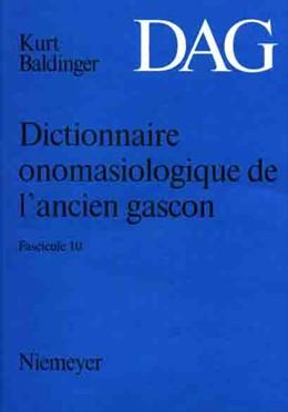 Abbildung von Dictionnaire onomasiologique de l'ancien gascon (DAG). Fascicule 10 | 2002 | Fascicule 10