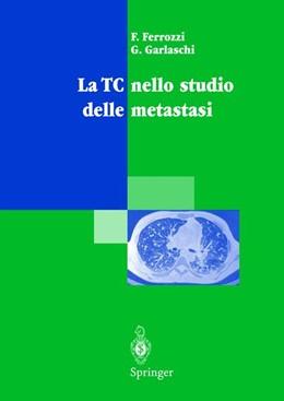 Abbildung von Ferrozzi / Garlaschi | La TC nello studio delle metastasi | 1999 | Einleitung von Bassi, P.