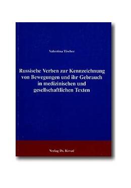 Abbildung von Tischer   Russische Verben zur Kennzeichnung von Bewegungen und ihr Gebrauch in medizinischen und gesellschaftlichen Texten   1994