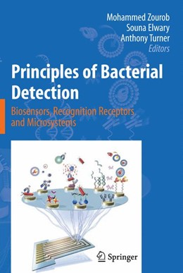 Abbildung von Zourob / Elwary / Turner | Principles of Bacterial Detection: Biosensors, Recognition Receptors and Microsystems | 2008