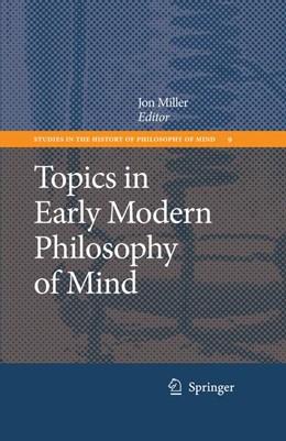 Abbildung von Miller | Topics in Early Modern Philosophy of Mind | 2009 | 9