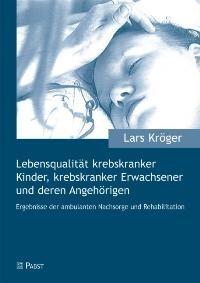Abbildung von Kröger | Lebensqualität krebskranker Kinder, krebskranker Erwachsener und deren Angehörigen | 2005