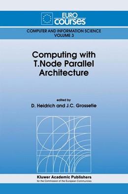 Abbildung von Heidrich / Grossetie   Computing with T.Node Parallel Architecture   1991   Based on the Lectures given du...   3