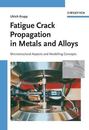 Abbildung von Krupp | Fatigue Crack Propagation in Metals and Alloys | 2007