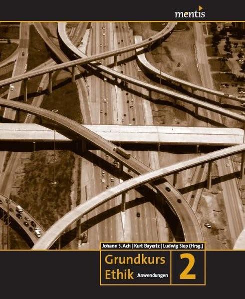 Grundkurs Ethik | Ach / Bayertz / Siep, 2010 (Cover)