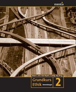 Abbildung von Ach / Bayertz / Siep   Grundkurs Ethik   2011   Band 2: Anwendungen